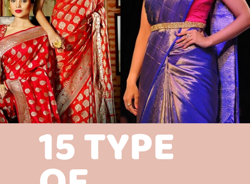 15 Type Of Regional And Traditional Indian Saree (Sari) That You Must Know