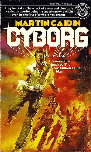 Cyborg (The Six Million Dollar Man Movie Tie in Book #1) by Martin Caidin [PDF]