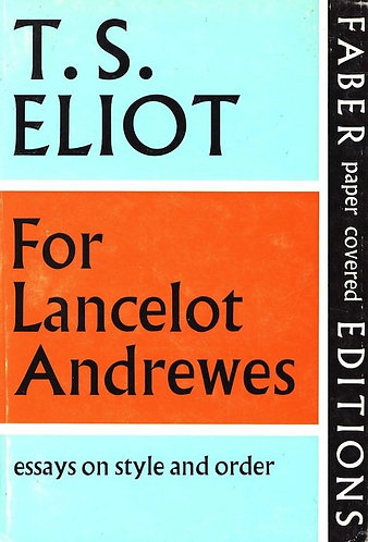 For Lancelot Andrewes: Essays on Style and Order by T.S. Eliot [eBook]