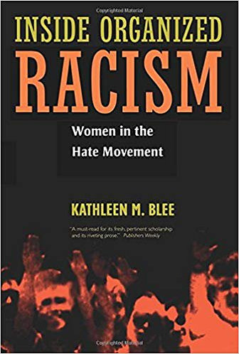 Inside Organized Racism: Women in the Hate Movement [eBook] by Kathleen M. Blee