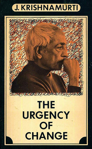 The Urgency of Change by Jiddu Krishnamurti [eBook]