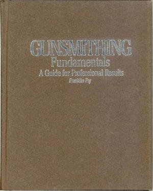 Gunsmithing Fundamentals: A Guide for Professional Results by Franklin Fry [PDF]