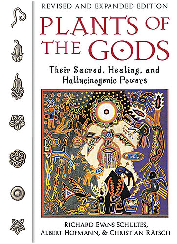 Plants of the Gods: Their Sacred, Healing, and Hallucinogenic Powers [eBook]