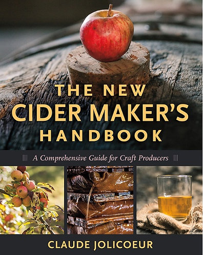 The New Cider Maker's Handbook A Comprehensive Guide for Craft Producers [eBook]