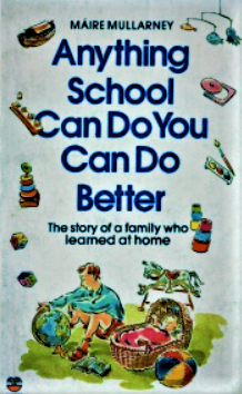 Anything School Can Do, You Can Do Better by Maire Mullarney [eBook]