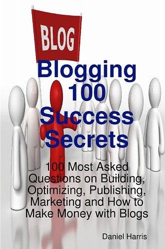 Blogging 100 Success Secrets [eBook] Optimizing, Publishing, Marketing - Harris