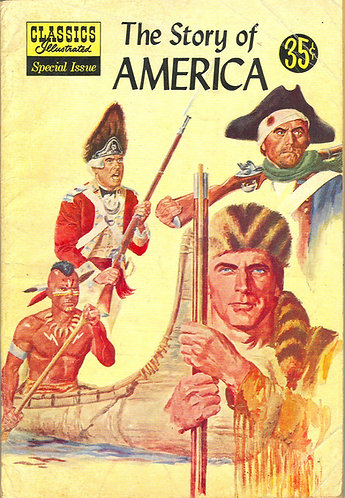 Classics Illustrated Special Issue Comic #132A - The Story of America (1956)