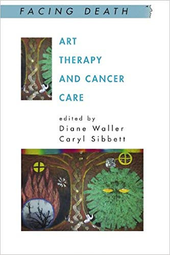 Art Therapy and Cancer Care (Facing Death)byDiane Waller [eBook]