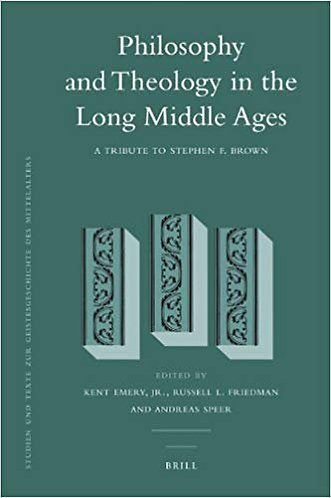 Philosophy and Theology in the Long Middle Ages -Friedman, Speer & Emory [eBook]