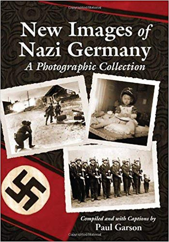 New Images of Nazi Germany: A Photographic Collection by Paul Garson [eBook]