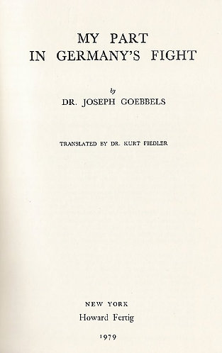 My Part in Germany's Fight: A Diary by Dr. Joseph Goebbels [eBook]