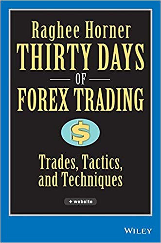Thirty Days of FOREX Trading: Trades, Tactics, and Techniques by Horner [eBook]