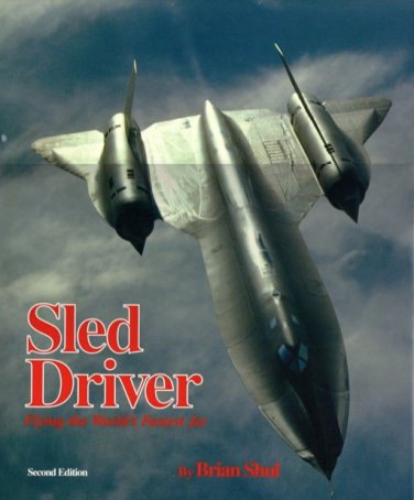 Sled Driver : Flying the World's Fastest Jet by Brian Shul (SR-71 Blackbird) PDF