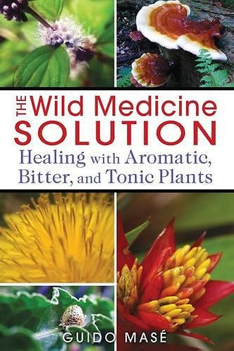 The Wild Medicine Solution: Healing with Aromatic, Bitter & Tonic Plants [eBook]