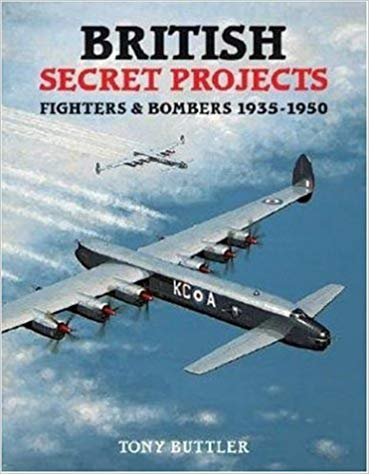British Secret Projects 3: Fighters and Bombers 1935-1950 by Tony Buttler [PDF]