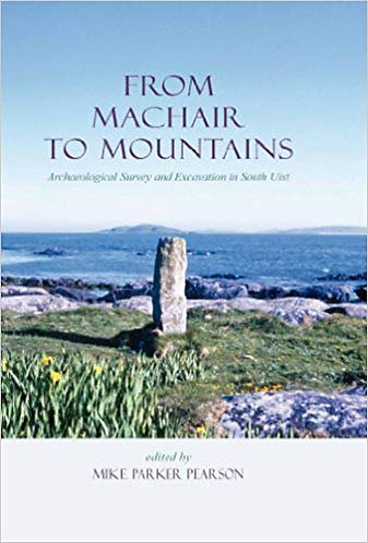 From Machair to Mountains [eBook] Archaeological Survey And Excavation in S Uist