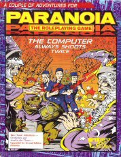 Paranoia (2e) The Computer Always Shoots Twice (1998) RPG Adventure Sets
