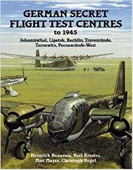 German Secret Flight Test Centers to 1945 by H Beauvais - History of Nazi [PDF]