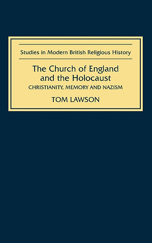 The Church of England and the Holocaust: Christianity, Memory and Nazism [eBook]