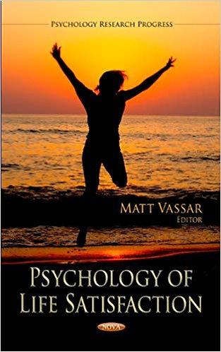 Psychology of Life Satisfaction (Research Progress)[eBook] byMatt Vassar