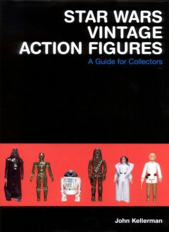 Star Wars Vintage Action Figures: A Guide for Collectors by John Kellerman [PDF]