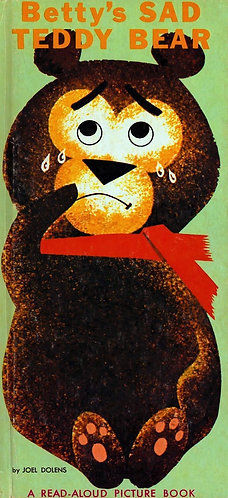 Read-Aloud Picture Book - Betty's Sad Teddy Bear (1966) by Joel Dolens [PDF]
