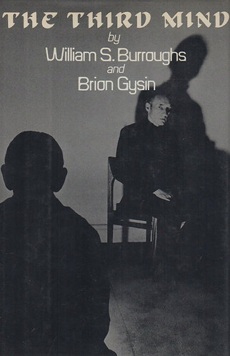 The Third Mind by William S. Burroughs & Brion Gysin - Poetry, Short Stories +