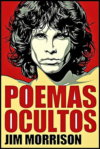 Jim Morrison - Poemas Ocultos (Hidden Poems) (Spanish / English Edition) [eBook]