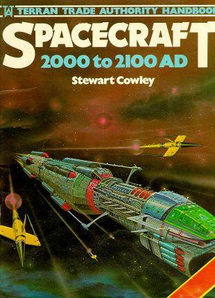Spacecraft 2000-2100 A.D. : Terran Trade Authority Handbook by Stewart Cowley