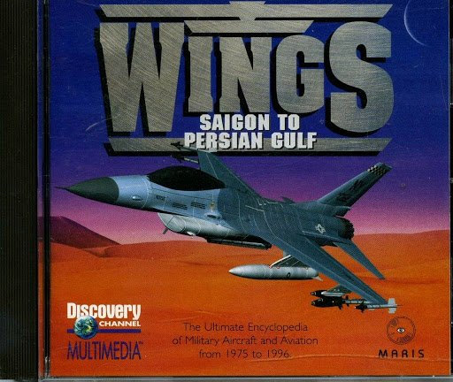 WINGS Saigon to Persian Gulf: Encyclopedia of Military Aircraft & Sim [ISO]