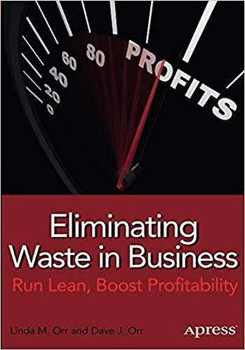 Eliminating Waste in Business [eBook] Run Lean, Boost Profitability by Linda Orr