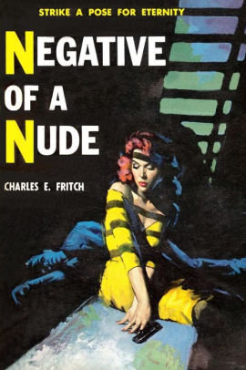 Negative of a Nude by Charles E Fritch [eBook]