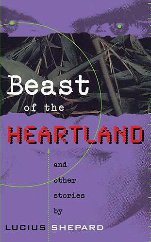 Beast of the Heartland and other stories by Lucius Shepard [Digital eBook]