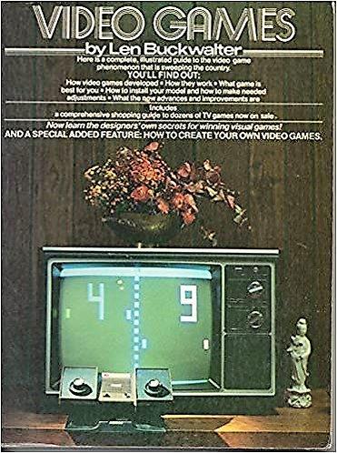 Video Games : A Complete Guide (1977) by Len Buckwalter [PDF E-Book]
