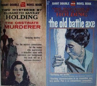 The Obstinate Murderer / The Old Battle Axe (1963) by Elisabeth Holding [eBook]
