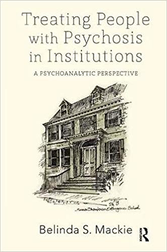 Treating People with Psychosis in Institutions: Psychoanalytic Perspective [PDF]