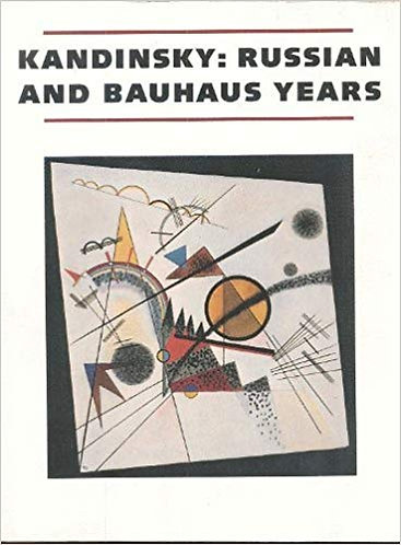 The Russian and Bauhaus Years (1915-1933) by Wassily Kandinsky [PDF]