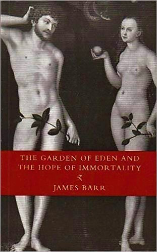 The Garden of Eden and the Hope of Immortality by James Barr [eBook]