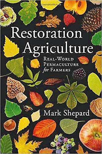 Restoration Agriculture by Mark Shepard [eBook]