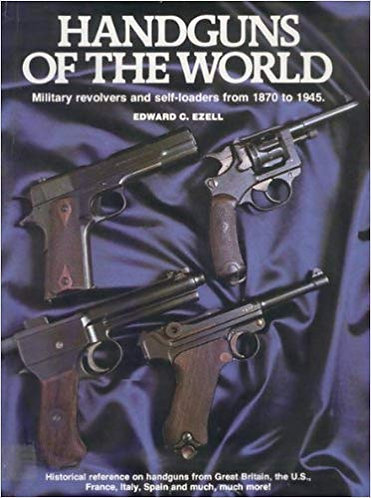 Handguns of the World: Military Revolvers and Self-Loaders from 1870-1945 [PDF]
