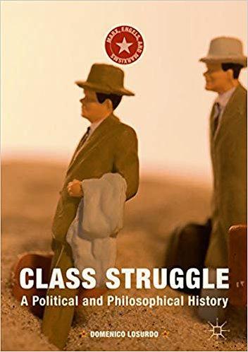Class Struggle: A Political and Philosophical History - Domenico Losurdo [eBook]