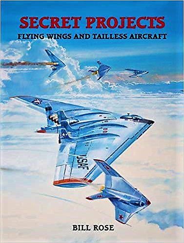 Secret Projects: Flying Wings and Tailless Aircraft by Bill Rose - Midland [PDF]