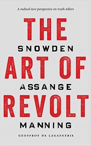 The Art of Revolt: Snowden, Assange, Manning by Geoffroy de Lagasner [eBook]