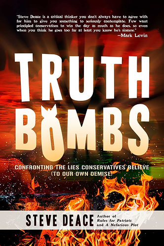 Truth Bombs: Confronting the Lies Conservatives Believe [eBook] Deace