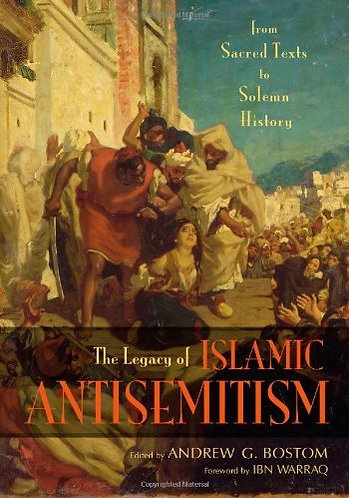 The Legacy of Islamic Antisemitism [eBook] From Sacred Texts to Solemn History