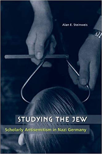 Studying the Jew: Scholarly Antisemitism in Nazi Germany [eBook]