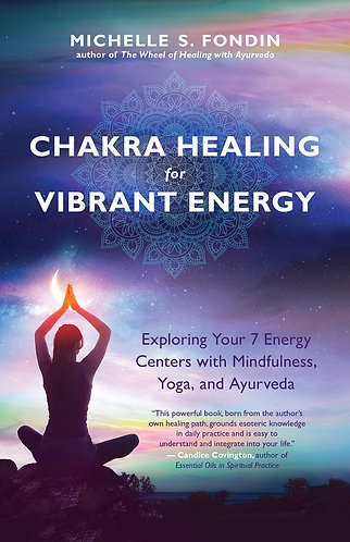 Chakra Healing for Vibrant Energy: Exploring Your 7 Energy Centers [eBook]