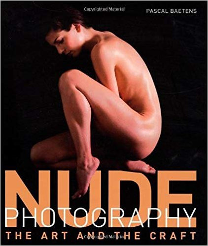 Nude Photography: The Art and the Craft by Pascal Baetens [eBook]