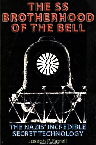 The SS Brotherhood of the Bell: Nasa's Nazis, JFK & Majic-12-Joseph P. Farrell