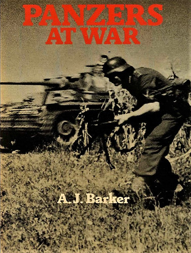 PANZERS AT WAR by A.J. Barker - German Army WWII Troop Pictorial History [eBook]